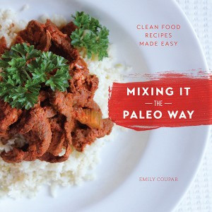 Mixing it the Paleo Way by Emily Coupar
