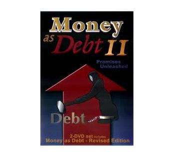 Money as Debt 2: Promises Unleashed - 2 DVD set