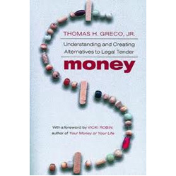 Money: Understanding and Creating Alternatives to Legal Tender