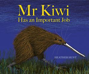 Mr Kiwi has an Important Job - Heather Hunt