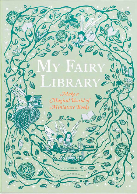 My Fairy Library: Make a Magical World of Miniature Books (PRE-ORDER ONLY)