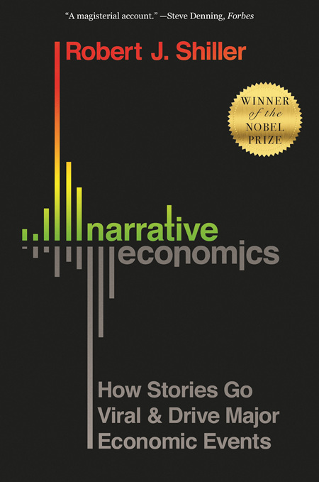 Narrative Economics: How Stories Go Viral & Drive Major Economic Events