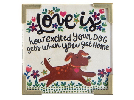 Natural Life Magnet with Metal Corners Love is your Dog