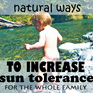 Natural Ways to Increase Sun Tolerance