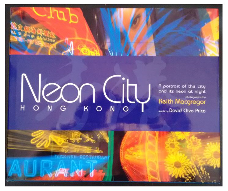 Neon City Hong Kong - Keith Macgregor