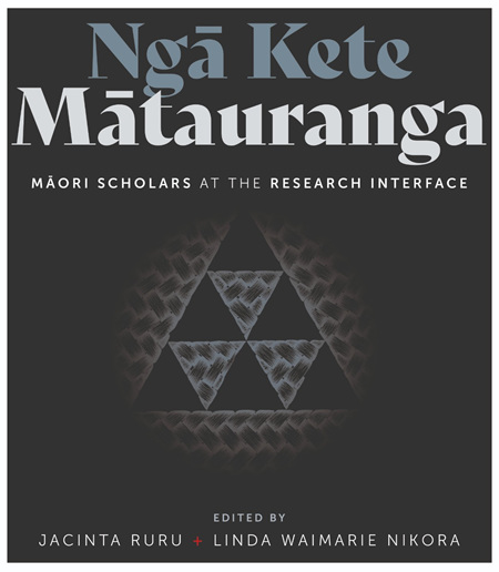 Nga Kete Matauranga: Maori scholars at the research interface: 2021