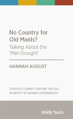 No Country for Old Maids?: Talking Differently About the New Zealand 'Man Drought': 2015