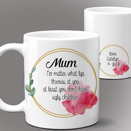 No Ugly Children Mum Mug