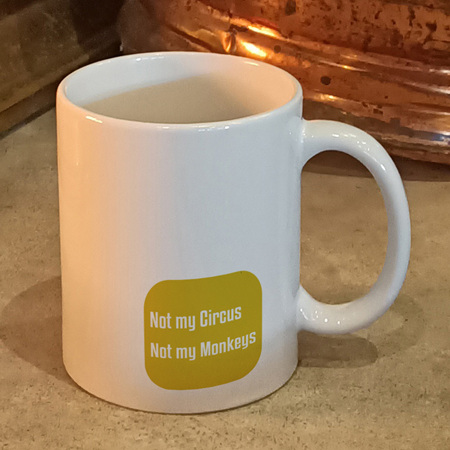 Not My Circus, Not My Monkeys Mug