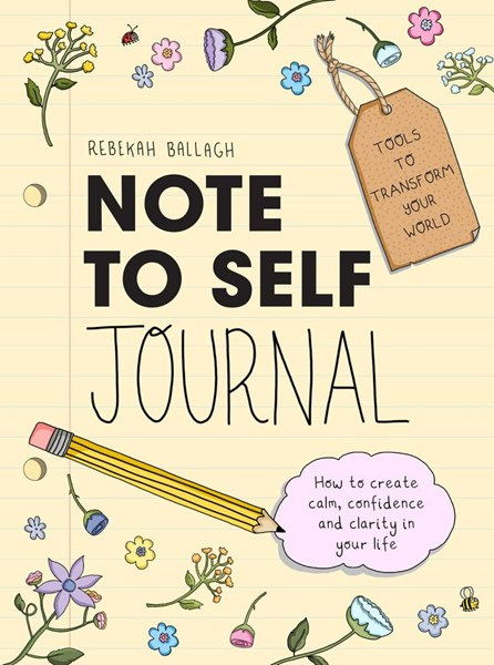 Note to Self Journal: Tools to Transform your World