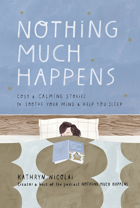 Nothing Much Happens: Cosy & Calming Stories