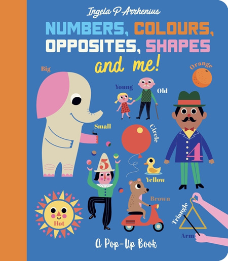 Numbers, Colours, Opposites, Shapes and Me!