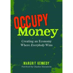 Occupy Money: Creating an Economy Where Everybody Wins
