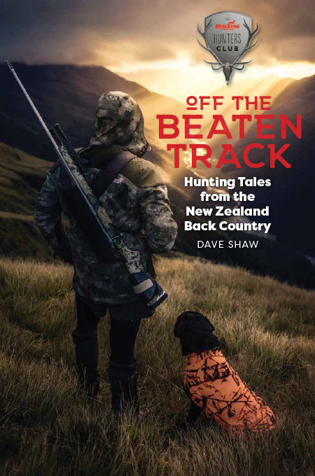 Off The Beaten Track: Hunting Tales from the New Zealand Back Country (PRE-ORDER ONLY)