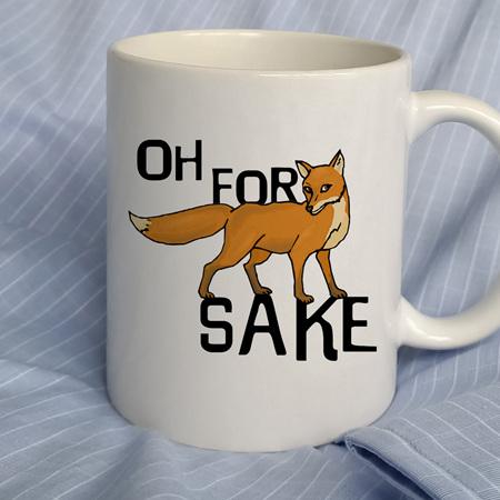 Oh For Fox Sake Funny Mug