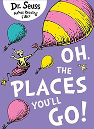 Oh, The Places You'll Go! (PRE-ORDER ONLY)
