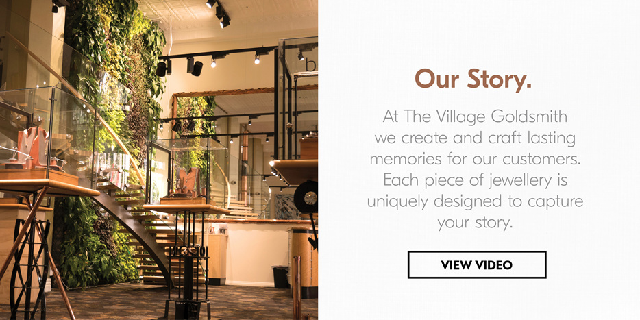 Our Story, Custom Jewellery, The Village Goldsmith