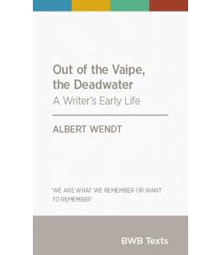 Out of the Vaipe, the Deadwater: A Writer's Early Life: 2015