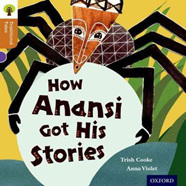 Oxford Reading Tree Traditional Tales: How Anansi Got His Stories