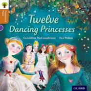 Oxford Reading Tree Traditional Tales: Twelve Dancing Princesses
