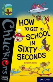 Oxford TreeTops Chucklers: How to Get to School in 60 Seconds