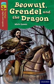 Oxford TreeTops Myths and Legends: Beowulf, Grendel and the Dragon