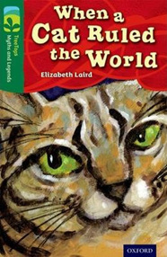Oxford TreeTops Myths and Legends: When a Cat Ruled the World