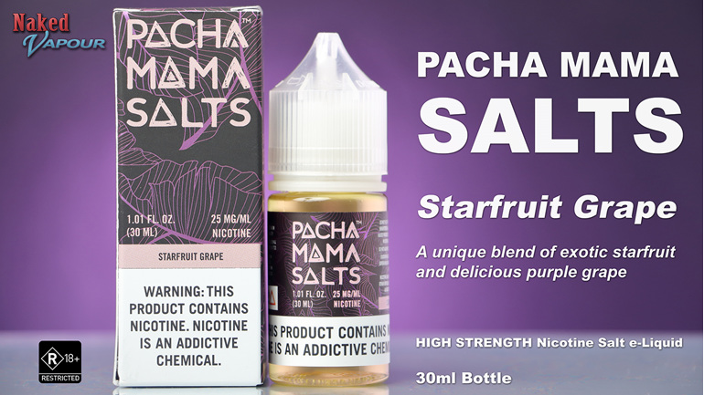 Pacha Mama Salts - Starfruit Grape - NOW available at Naked Vapour