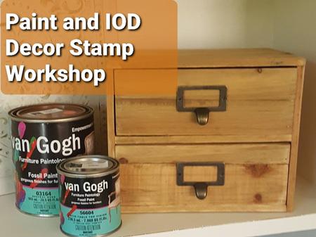 Paint & IOD Decor Stamp Workshop Saturday 6th March 2021