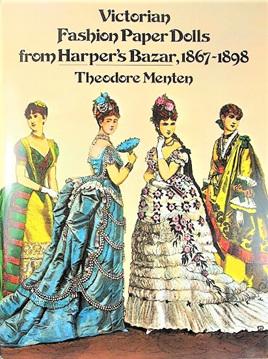 Paper Dolls - Victorian Fashion from Harper's Bazar 1867 - 1898