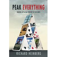 Peak Everything: Waking Up To The Century Of Declines (Hardback)