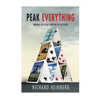 Peak Everything: Waking Up To The Century Of Declines (Hardback)