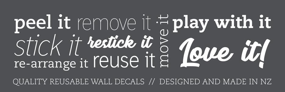 Peel it, remove it, stick it, restock it, re-arrange it, reuse it, move it