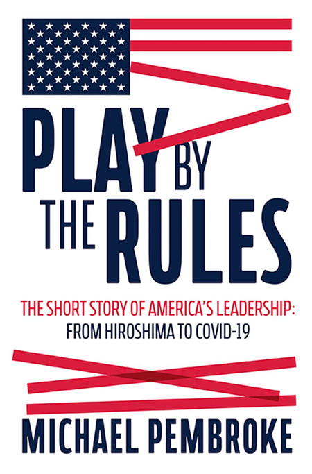 Play By the Rules: The Short Story of America's Leadership