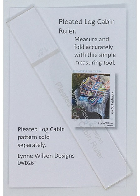 Pleated Log Cabin Ruler from Louise Wilson Designs