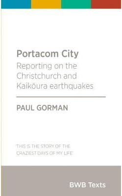 Portacom City: Reporting on the Christchurch and Kaikoura earthquakes: 2017