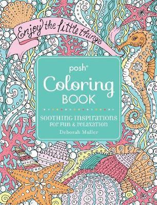 Posh Adult Coloring Book - Soothing Inspirations for Fun & Relaxation