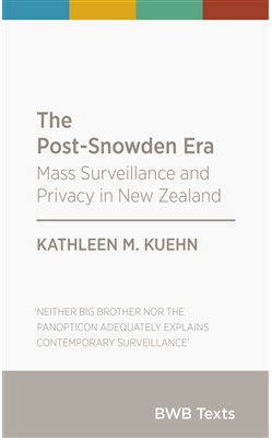 Post-Snowden Era: Mass Surveillance and Privacy in New Zealand