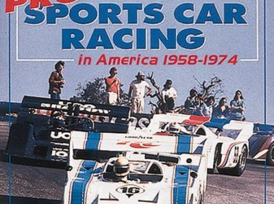 Pro Sports Car Racing in America 1958-1974 by Dave Friedman