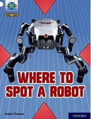 Project X Origins: White : Where to Spot a Robot