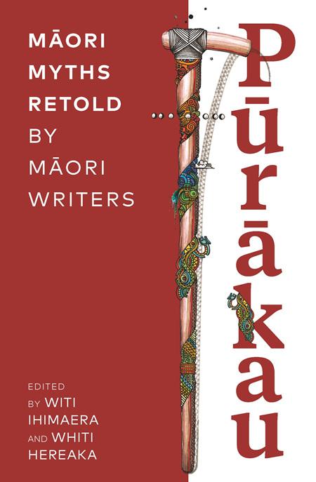 Purakau: Maori Myths Retold by Maori Writers (PRE-ORDER ONLY)