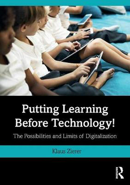 Putting Learning Before Technology!: The Possibilities and Limits of Digitalization