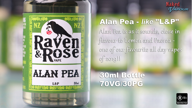 Raven & Rose - Alan Pea  @ Naked Vapour