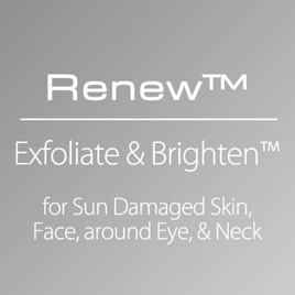 Renew™ - Exfoliate and Brighten