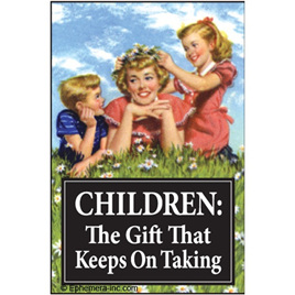 Retro Magnet - Children, the gift that keeps on taking