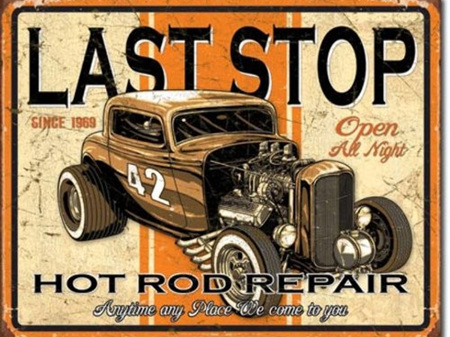 Retro Tin Sign - Last Stop Hot Rod Repair