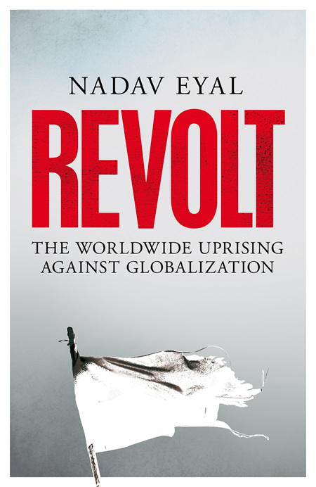 Revolt: The Worldwide Uprising Against Globalization