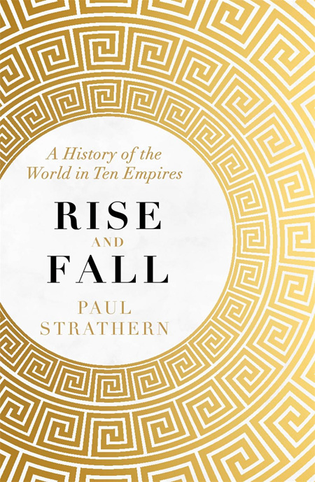 Rise and Fall: A History of the World in Ten Empires