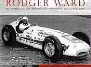 Roger Ward Superstar of American Racing's Golden Age by Mike O'Leary
