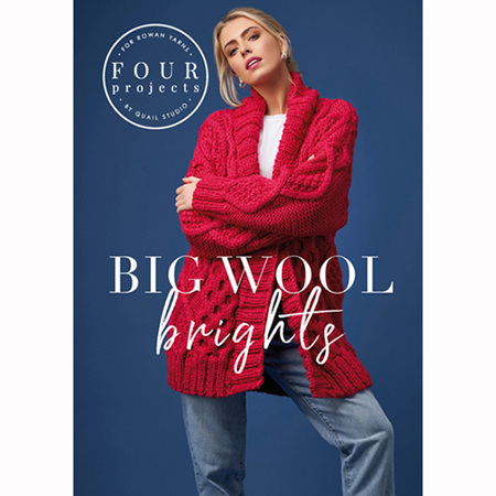 Rowan Books: 4 Projects Big Wool Brights by Quail Studio